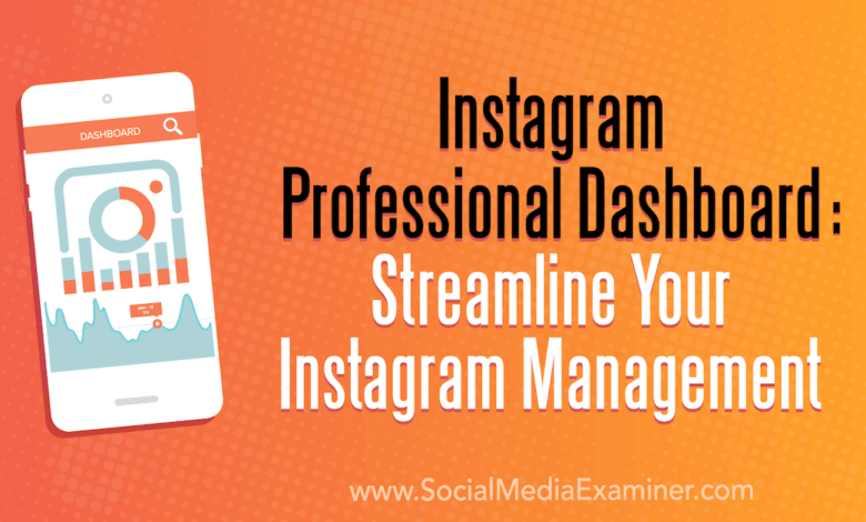 Photo of Instagram Professional Dashboard: Streamline Your Instagram Management