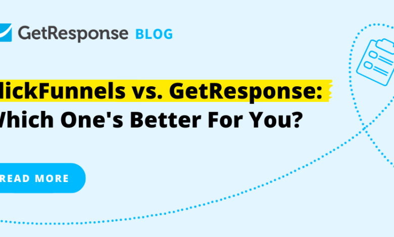 Photo of ClickFunnels vs. GetResponse: Which One's Better For You?