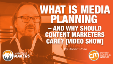 Photo of What Is Media Planning – and Why Should Content Marketers Care? [Video Show]