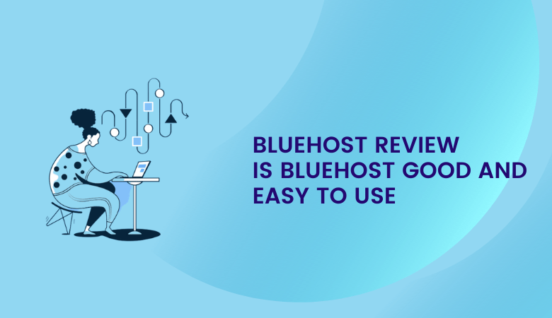 Photo of Bluehost Review 2021 – Is Bluehost Good and Easy to Use [+ In-depth Performance Tests]
