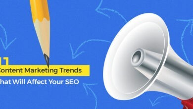 Photo of 11 Content Marketing Trends That Will Affect Your SEO