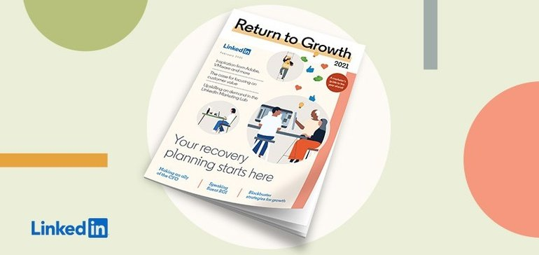 Photo of LinkedIn Launches 'Return to Growth' Digital Magazine, Outlining Marketing Tips and Notes