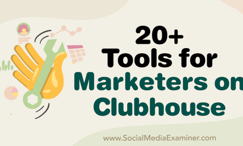 Photo of 20+ Tools for Marketers on Clubhouse