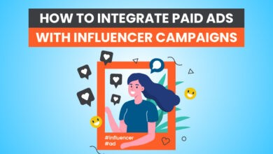Photo of How to Integrate Paid Ads With Influencer Campaigns