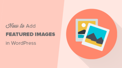 Photo of How to Add Featured Images or Post Thumbnails in WordPress