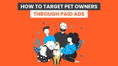 Photo of How to Use Paid Ads to Market to Pet Owners Effectively