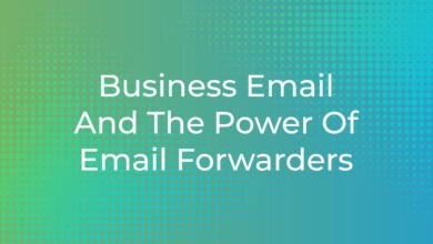 Photo of Business Email And The Power Of Email Forwarders