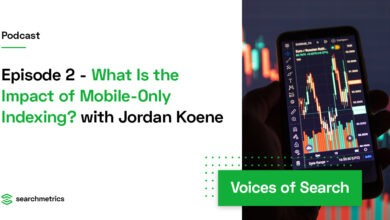 Photo of What is the Impact of Mobile-Only Indexing on Your Business?  – Jordan Koene // Searchmetrics