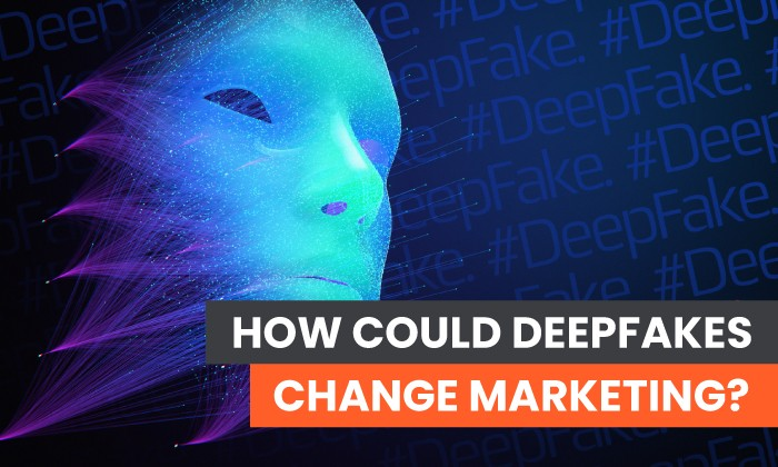 Photo of How Could Deepfakes Change Marketing?