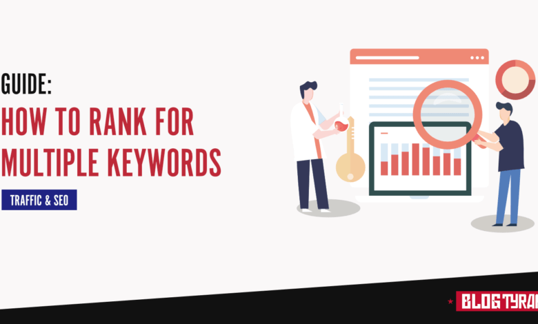 Photo of How to Rank for Multiple Keywords (& Boost Your Blog Traffic)