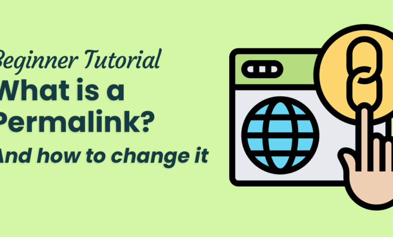 Photo of What is a Permalink? WordPress Beginner's Tutorial