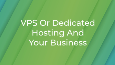 Photo of VPS Or Dedicated Hosting And Your Business