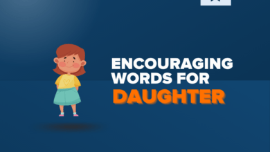 Photo of 100+ Inspiring Words of Encouragement for Your Daughter