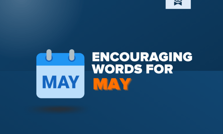 Photo of 100+ Inspiring Words of Encouragement for May
