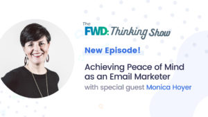Photo of Achieving Peace of Mind as an Email Marketer with Monica Hoyer