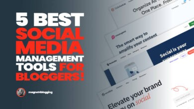 Photo of 5 Best Social Media Management Tools For Bloggers!