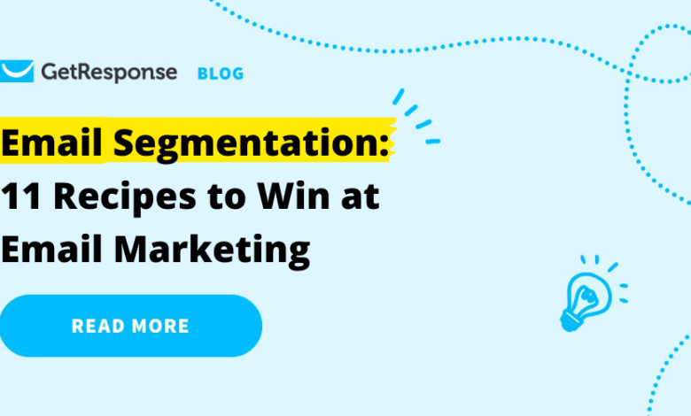 Photo of Email Segmentation: 11 Recipes to Win at Email Marketing