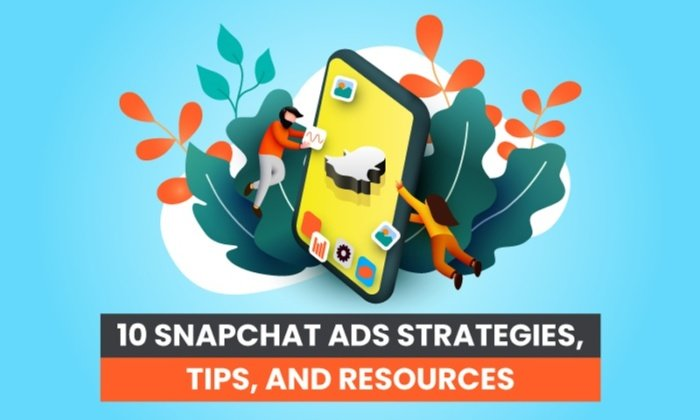 Photo of 10 Snapchat Ads Strategies, Tips, and Resources