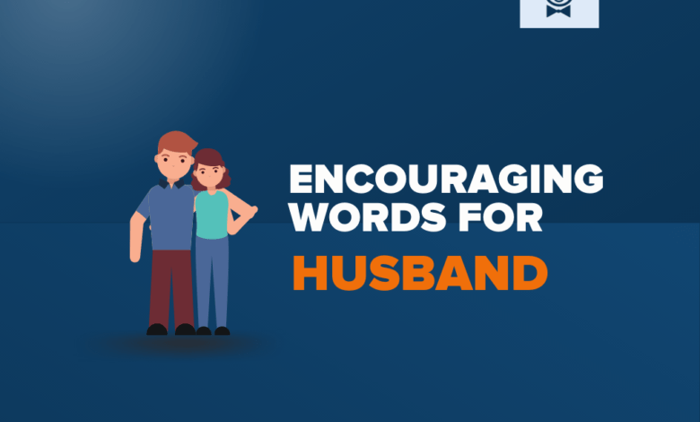 Photo of 125+ Encouraging Words For Husband