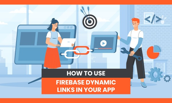 Photo of How to Use Firebase Dynamic Links in Your App