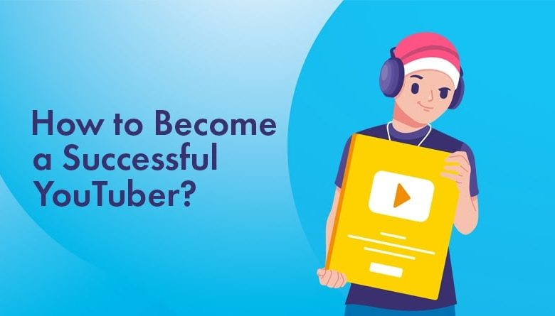 Photo of How to Become a Successful YouTuber: The Ultimate Guide for Beginners in 2021