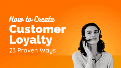 Photo of 23 Ways To Create Customer Loyalty for your Small Business