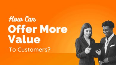 Photo of How Can You Offer More Value To Customers?